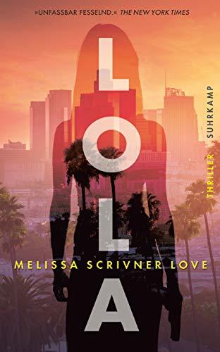 Buchseite und Rezensionen zu 'Lola: Thriller (suhrkamp taschenbuch)' von Melissa Scrivner Love
