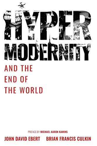 Hypermodernity and The End of The World