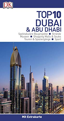 Top 10 Reiseführer Dubai & Abu Dhabi: mit Extra-Karte und kulinarischem Sprachführer zum Herausnehmen