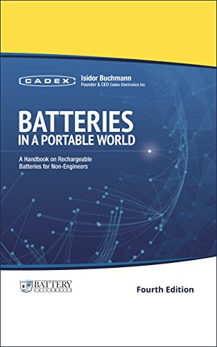 Batteries in a Portable World: A Handbook on Rechargeable Batteries for Non-Engineers, Fourth...
