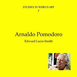 Arnaldo Pomodoro     Studies in World Art, Book 7              Written by:                                                                                                                                 Edward Lucie-Smith                               Narrated by:                                                                                                                                 Dean Barker                      Length: 12 mins     Not rated yet     Overall 0.0