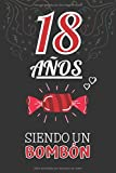 18 Años Siendo un BOMBÓN: Regalo de 18 Cumpleaños para Chica y Chico Adolescente ~ Regalo para Joven 18 años Original Divertido y Especial para los Dieciocho ( Niño y Niña )
