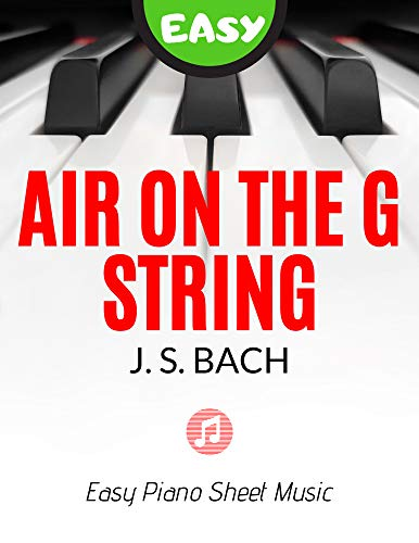 Air on the G String I BACH Easy Intermediate Piano Church Organ Keyboard Sheet Music for Beginners: Teach Yourself How to Play Popular Classical Wedding ... Big Notes Video Tutorial (English Edition)