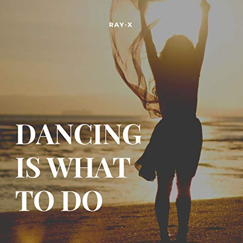 Dancing Is What to Do
