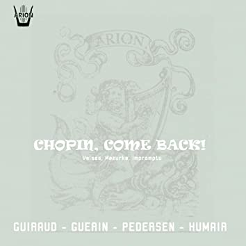 Chopin, Come Back!