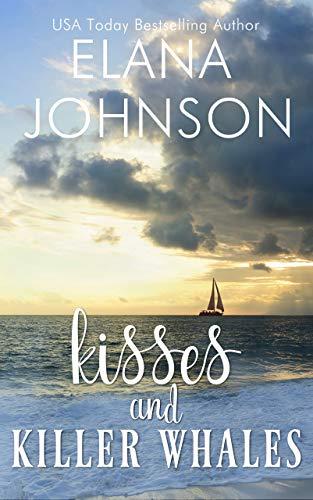 Kisses and Killer Whales: A McLaughlin Sisters Novel (Getaway Bay...