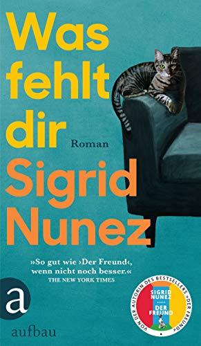 Buchseite und Rezensionen zu 'Was fehlt dir: Roman' von Sigrid Nunez