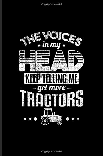 The Voices In My Head Keep Telling Me Get More Tractors: Farmer Quotes Journal   Notebook   Workbook For Counry-Life & Farmer-Market Lover - 6x9 - 100 Blank Lined Pages