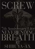 7th Anniversary Live NEVERENDING BREATH AT SHIBUYA-AX(初回限定盤) [DVD]