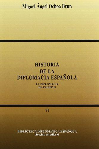 Historia de la diplomacia española: La Diplomacia de Felipe II