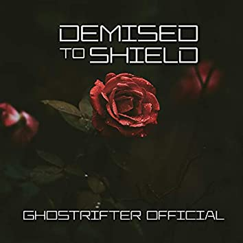 Demised to Shield