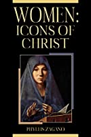 Women: Icons of Christ