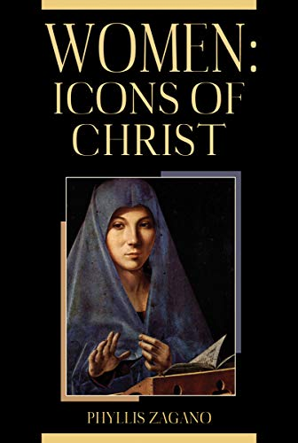 Compare Textbook Prices for Women: Icons of Christ  ISBN 9780809155002 by Phyllis Zagano