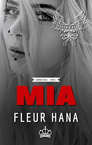 Mia (Phoenix Ashes - Génération 1 - Tome 3): Une romance chez les hors-la-loi ! (French Edition)