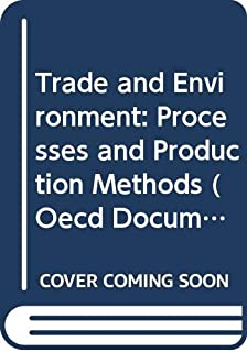Trade and Environment: Processes and Production Methods (Oecd Documents) (English and French Edition)