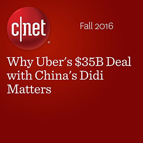 Why Uber's $35B Deal with China's Didi Matters  cover art