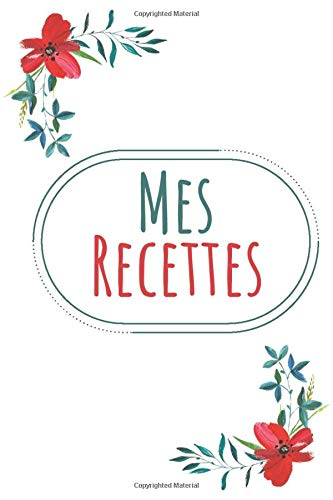 Mes Recettes Carnet A Completer Cahier De Recettes Livre De