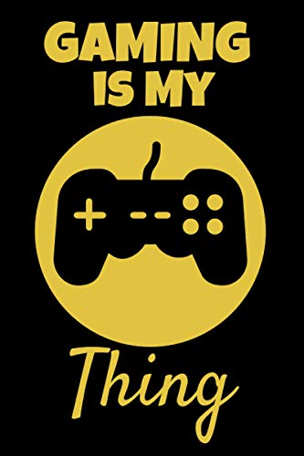Gaming Is My Thing: This Gaming 6x9in Notebook makes a great gift for anyone who loves gaming. Ideal for Men, Teenagers, Boys and Girls for Xmas and Birthday. Great stocking Filler.