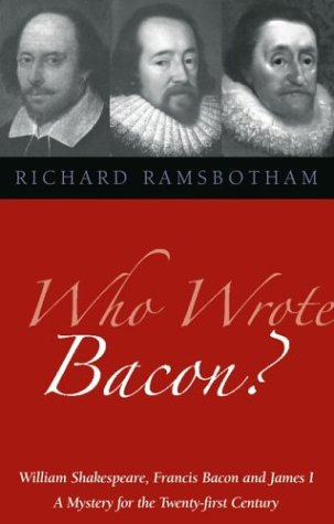 Who Wrote Bacon?: William Shakespeare, Francis Bacon, and James I