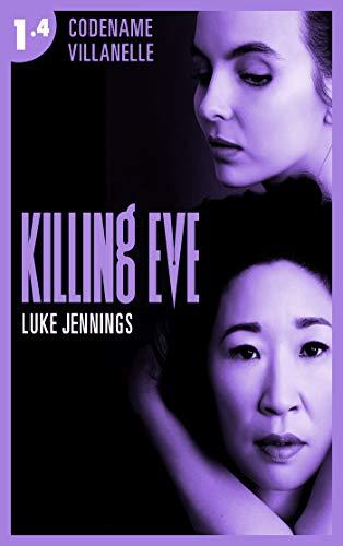 Killing Eve - Codename Villanelle - Episode 4 : Le roman à l'origine de la série événement ! (French Edition)