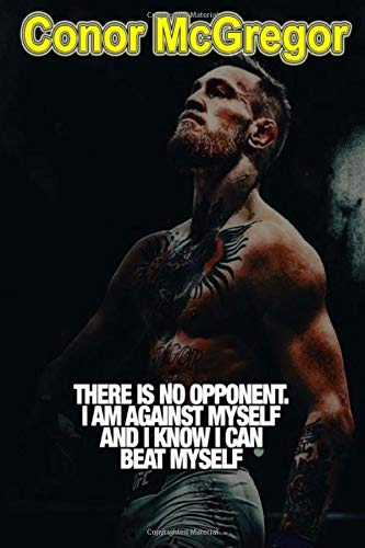 Conor McGregor: There Is No Opponent. I Am Against Myself And I Know I Can Beat Myself