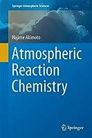 Atmospheric Reaction Chemistry (Springer Atmospheric Sciences)