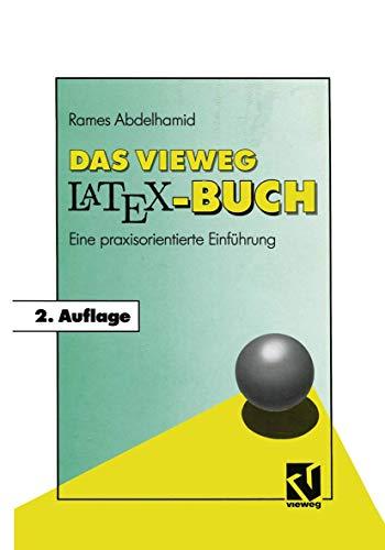 Das Vieweg Latex-Buch: Eine Praxisorientierte Einfuhrung