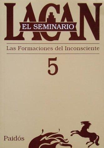 El seminario. Libro 5: La formación del inconsciente (El Seminario de Jacques Lacan) (Spanish Editi