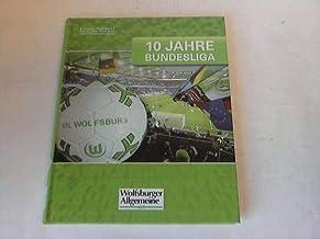10 Jahre Bundesliga. Vfl Wolfsburg