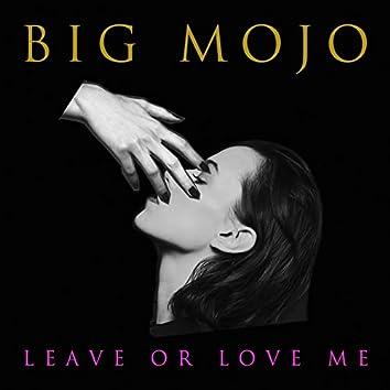 Leave or Love Me