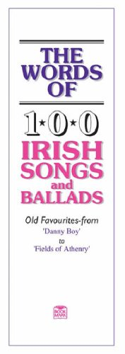 The Words Of 100 Irish Songs And Ballads: Songbook für Gesang (Singstimme) (Vocal Songbooks)