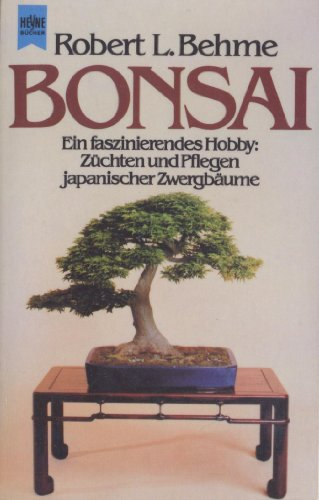 Bonsai - Züchten und Pflegen japanischer Zwergbäume