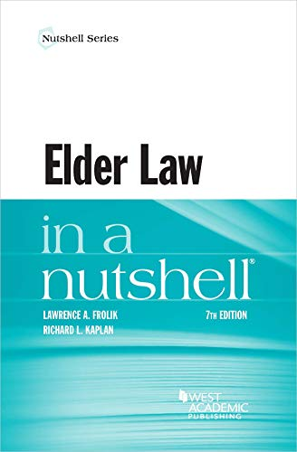 Compare Textbook Prices for Elder Law in a Nutshell Nutshells 7 Edition ISBN 9781640209060 by Frolik, Lawrence,Kaplan, Richard
