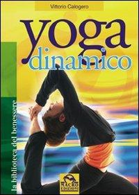 Yoga dinamico (La biblioteca del benessere)