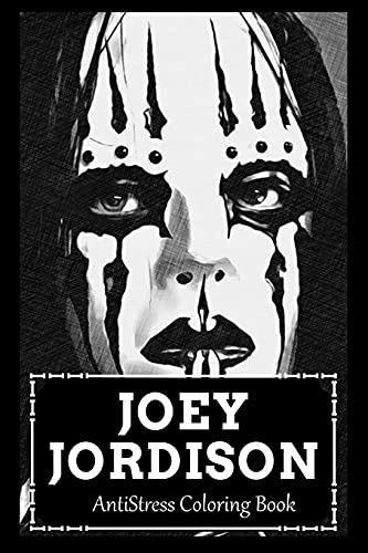 AntiStress Coloring Book: Over 45+ Joey Jordison Inspired Designs That Will Lower You Fatigue, Blood Pressure and Reduce Activity of Stress Hormones