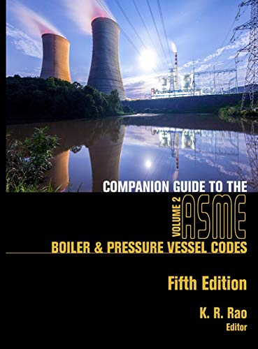 Companion Guide to the ASME Boiler & Pressure Vessel Codes, Fifth Edition, Volume 2: Criteria and Commentary on Select Aspects of the Boiler & Pressur