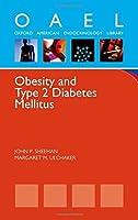 Obesity and Type 2 Diabetes Mellitus (Oxford American Endocrinology Library) by John P. Sheehan Margaret M. Ulchaker(2011-12-01)