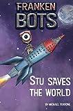 Frankenbots: Stu Saves The World