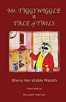 Mr. Tiggywiggle: A Tale of Tails