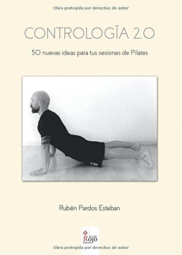 Contrología 2.0: 50 nuevas ideas para tus sesiones de Pilates