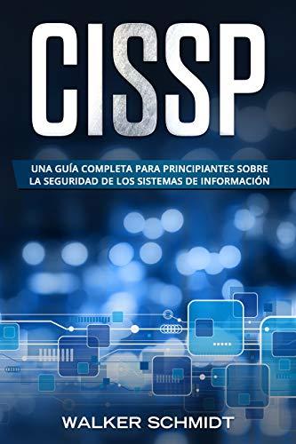CISSP: Una guía completa para principiantes sobre la seguridad de ...