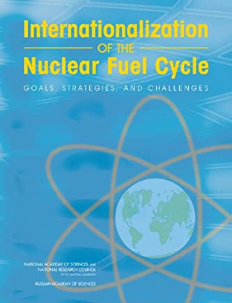 Internationalization of the Nuclear Fuel Cycle: Goals, Strategies, and Challenges