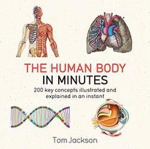 The Human Body in Minutes [Paperback] [May 04, 2017] TOM JACKSON