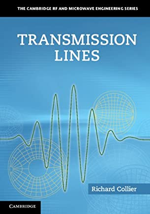 Transmission Lines: Equivalent Circuits, Electromagnetic Theory, and Photons (The Cambridge RF and Microwave Engineering Series) (English Edition)
