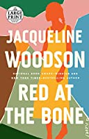 Red at the Bone: A Novel (Random House Large Print)