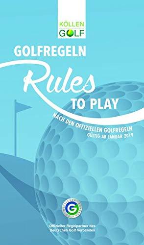 Golfregeln - Rules to play: Nach den offiziellen Golfregeln 2019