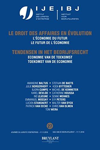Jaarboek Dag van de Bedrijfsjuristen 2016: Economie van de toekomst - Toekomst van de economie / L'économie du futur - Le futur de l'économie (Le droit ... in het bedrijfsrecht) (French Edition)
