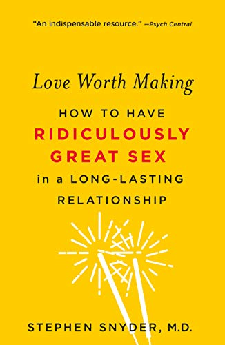 Love Worth Making: How to Have R...