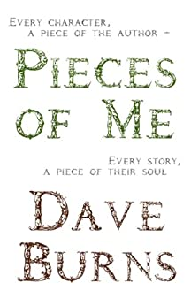 Pieces of Me by [Dave Burns]