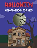 Halloween Coloring Book for Kids: Cute Spooky Scary Things Such as Jack-o-Lanterns Ghosts Witches Haunted Houses Grave and More Stress Relief and Relaxation Awesome Gift Idea